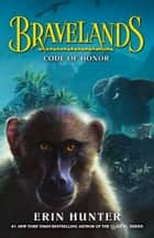 Bravelands - Code of Honor (Bravelands, #2) ebook by Erin Hunter
