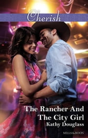 The Rancher And The City Girl ebook by Kathy Douglass