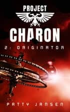 Project Charon 2: Originator ebook by Patty Jansen