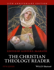 The Christian Theology Reader ebook by Alister E. McGrath