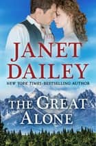 The Great Alone ebook by Janet Dailey