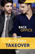 Back Office - Takeover - Épisode 3 - Takeover, T1 ebook by Claire Allouch, Anna Zabo