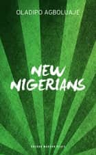 New Nigerians ebook by Oladipo  Agboluaje