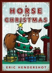 A Horse for Christmas ebook by Eric Hendershot