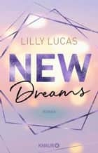 New Dreams - Roman ebook by Lilly Lucas