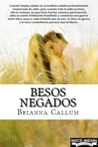 Besos negados ebook by Brianna Callum