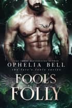 Fool's Folly ebook by Ophelia Bell