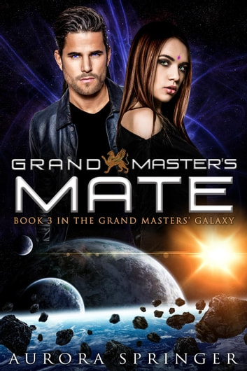 Grand Master's Mate - Grand Masters' Galaxy, #3 ebook by Aurora Springer