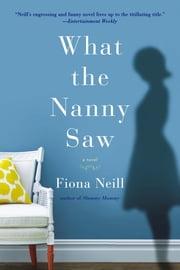 What the Nanny Saw ebook by Fiona Neill