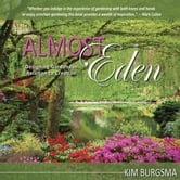Almost Eden: Designing Gardens in Relation to Creation ebook by Kim Burgsma