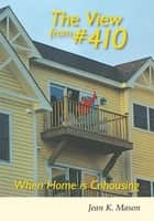 The View from #410 ebook by Jean K. Mason