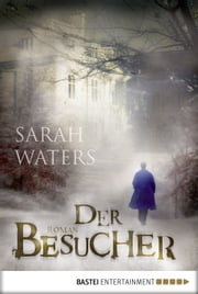 Der Besucher - Roman ebook by Sarah Waters