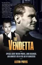 The Vendetta ebook by Alston Purvis,Alex Tresniowski
