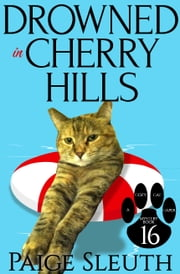Drowned in Cherry Hills ebook by Paige Sleuth