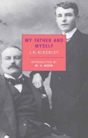 My Father and Myself ebook by W. H. Auden,J.R. Ackerley