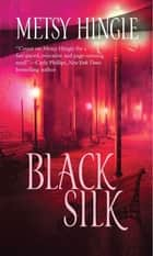 Black Silk ebook by Metsy Hingle