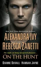 On The Hunt eBook par Alexandra Ivy, Rebecca Zanetti, Dianne Duvall,...