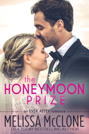 The Honeymoon Prize ebook by Melissa McClone