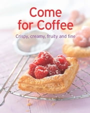 Come for Coffee - Our 100 top recipes presented in one cookbook ebook by Naumann & Göbel Verlag