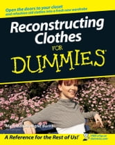 Reconstructing Clothes For Dummies ebook by Miranda Caroligne Burns