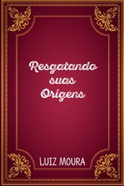 Resgatando suas Origens ebook by Kobo.Web.Store.Products.Fields.ContributorFieldViewModel