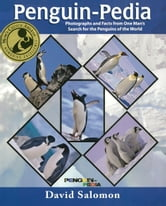 Penguin-Pedia - Photographs and Facts from One Man's Search for the Penguins of the World ebook by David Salomon