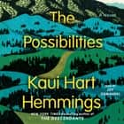 The Possibilities - A Novel audiolibro by Kaui Hart Hemmings