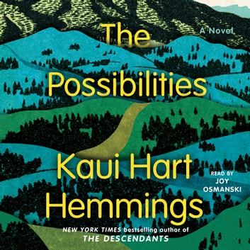 The Possibilities - A Novel audiobook by Kaui Hart Hemmings