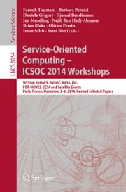 Service-Oriented Computing - ICSOC 2014 Workshops - WESOA; SeMaPS, RMSOC, KASA, ISC, FOR-MOVES, CCSA and Satellite Events, Paris, France, November 3-6, 2014, Revised Selected Papers ebook by Farouk Toumani,Barbara Pernici,Daniela Grigori,Djamal Benslimane,Jan Mendling,Nejib Ben Hadj-Alouane,Brian Blake,Olivier Perrin,Iman Saleh,Sami Bhiri