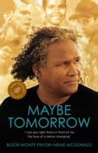 Maybe Tomorrow ebook by Meme McDonald, Boori Monty Pryor
