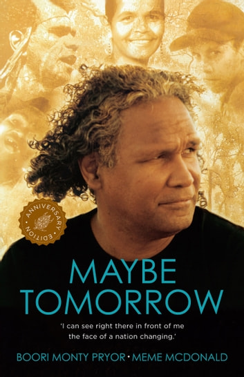 Maybe Tomorrow ebook by Meme McDonald,Boori Monty Pryor