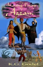 The Amazing Voyage of Azzam ebook by K.G. Godel