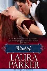 Mischief - The Masqueraders Series - Book Two ebook by Laura Parker