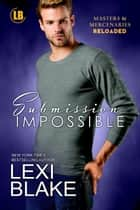 Submission Impossible ekitaplar by Lexi Blake