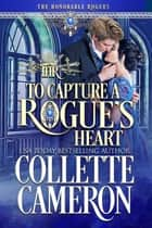 To Capture A Rogue's Heart ebook by