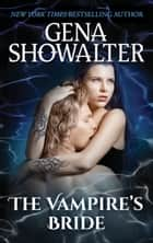 The Vampire's Bride - A Paranormal Romance Novel ebook by Gena Showalter