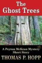 The Ghost Trees ebook by Thomas P Hopp