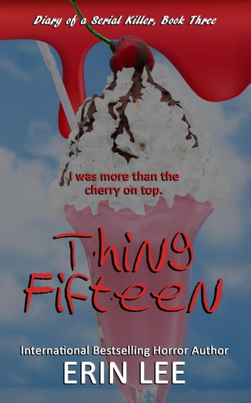 Thing Fifteen Ebook By Erin Lee 9781544151267 Rakuten Kobo