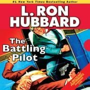 The Battling Pilot audiobook by L. Ron Hubbard