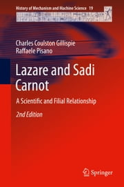 Lazare and Sadi Carnot - A Scientific and Filial Relationship ebook by Charles C. Gillispie,Raffaele Pisano