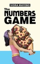 The Numbers Game ebook by Viora Mayobo
