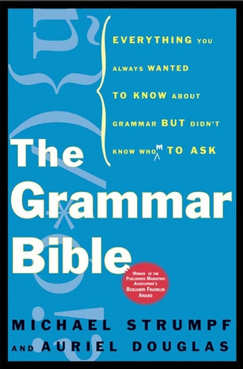 The grammar bible ebook by michael strumpf 9781466800663 rakuten the grammar bible everything you always wanted to know about grammar but didnt fandeluxe Images