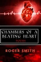 Chambers of a Beating Heart ebook by Roger Smith