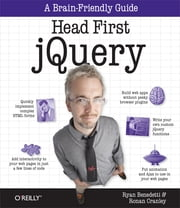 Head First jQuery - A Brain-Friendly Guide ebook by Ryan Benedetti,Ronan Cranley