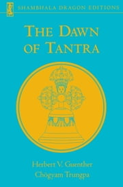 The Dawn of Tantra ebook by Herbert V. Guenther, Chogyam Trungpa