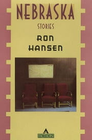 Nebraska - Stories ebook by Ron Hansen