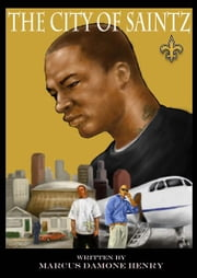 The City of Saintz ebook by Marcus Damone Henry