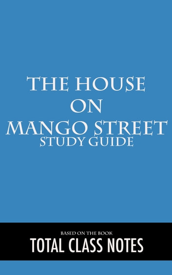 The house on mango street ebook array the house on mango street study guide ebook di total class notes rh kobo fandeluxe Choice Image