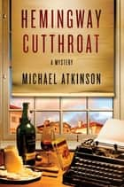 Hemingway Cutthroat ebook by Michael Atkinson