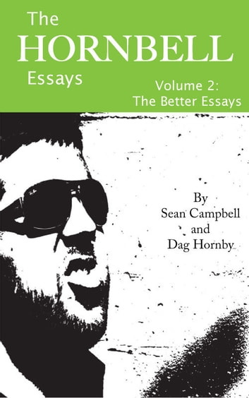 The Hornbell Essays: Vol.2 The Better Essays eBook by Sean Campbell